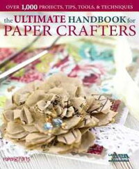 UltimateHandbookforPaperCrafters[PaperCrafters]