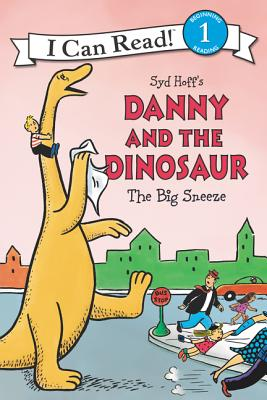 Danny and the Dinosaur: The Big Sneeze DANNY & THE DINOSAUR THE BIG S (I Can Read!: Level 1) [ Syd Hoff ]
