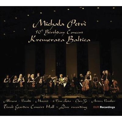 ミカラ・ペトリ50歳誕生日記念コンサート [ Daniil Grishin (指揮者)/ミカラ・ペトリ (リコーダー)/クレメラータ・バルティカ ]