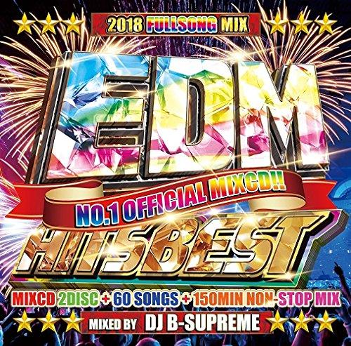 EDM HITS BEST -2018 FULLSONG MIX- [ DJ B-SUPREME ]