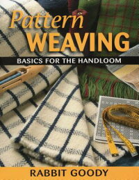PatternWeaving:BasicsfortheHandloom[RabbitGoody]