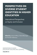 Perspectives on Diverse Student Identities in Higher Education: International Perspectives on Equity