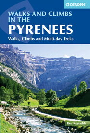 Walks and Climbs in the Pyrenees: Walks, Climbs and Multi-Day Treks WALKS & CLIMBS IN THE PYRENEES [ Kev Reynolds ]