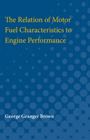 The Relation of Motor Fuel Characteristics to Engine Performance