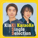 KinKi Karaoke Single Selection [ KinKi Kids ]