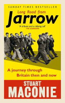 Long Road from Jarrow: A Journey Through Britain Then and Now