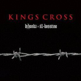 KINGS CROSS [ dj honda × ill-bosstino ]