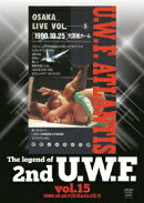 The Legend of 2nd U.W.F. vol.15 1990.10.25大阪&12.1松本