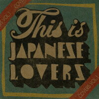 This_is_JAPANESE_LOVERS〜COVERS_VOL.1