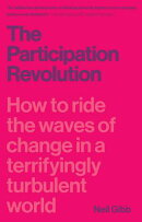 Participation Revolution: How to Ride the Waves of Change in a Terrifyingly Turbulent World