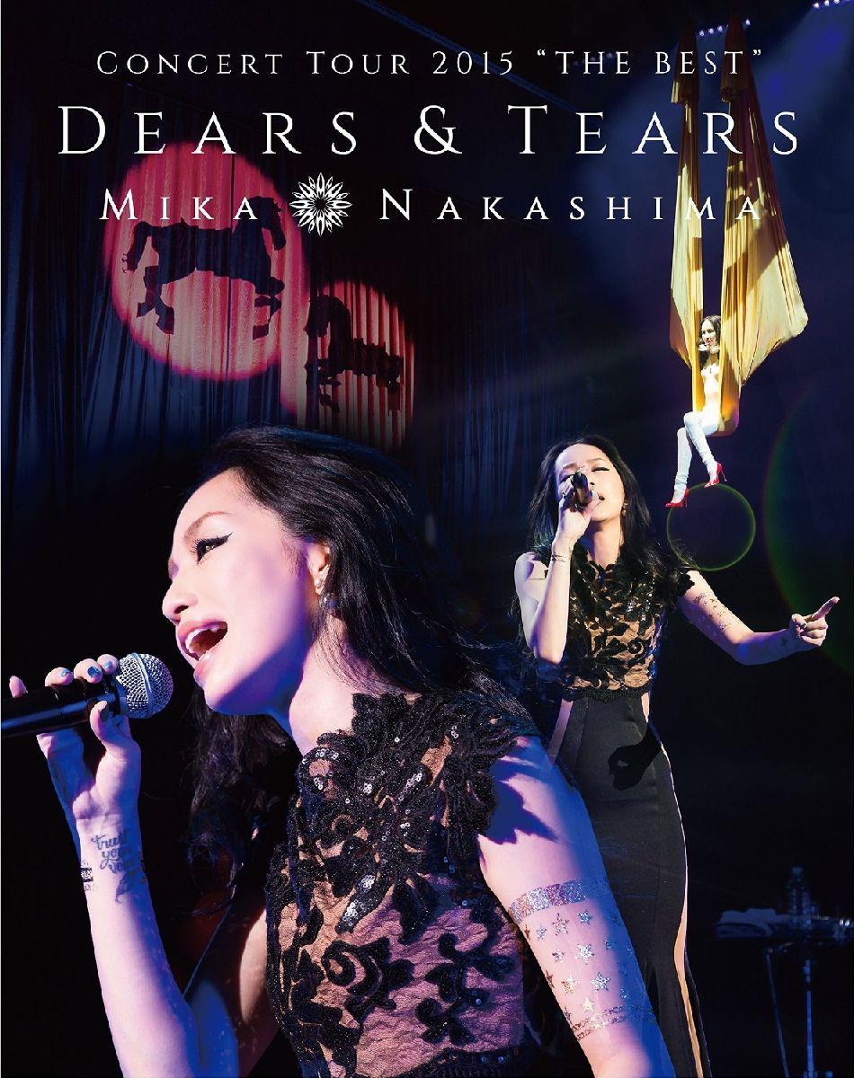 "MIKA NAKASHIMA CONCERT TOUR 2015 ""THE BEST"" DEARS&TEARS【Blu-ray】 [ 中島美嘉 ]"