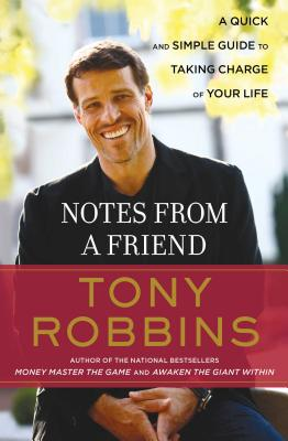 Notes from a Friend: A Quick and Simple Guide to Taking Control of Your Life NOTES FROM A FRIEND [ Tony Robbins ]