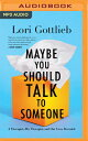 Maybe You Should Talk to Someone: A Therapist, Her Therapist, and Our Lives Revealed MAYBE YOU SHOULD TALK TO …