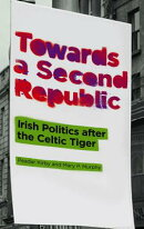 Towards a Second Republic: Irish Politics and the Celtic Tiger