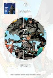 Batman/Fortnite: Zero Point BATMAN/FORTNITE ZERO POINT [ Christos Gage ]