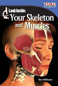 LookInside:YourSkeletonandMuscles(LibraryBound)[BenWilliams]