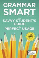 Grammar Smart, 4th Edition: The Savvy Student's Guide to Perfect Usage