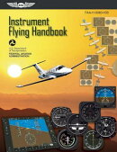 Instrument Flying Handbook Ebundle: FAA-H-8083-15b