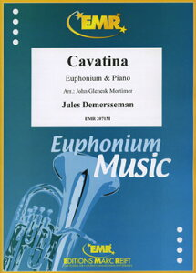 【輸入楽譜】デメルスマン, Jules: カヴァティーナ Op.47/ユーフォニアムとピアノのための編曲/モーティマー編 [ デメルスマン, Jules ]