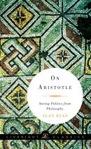 On Aristotle: Saving Politics from Philosophy
