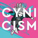 CYNICISM (初回限定盤 CD+DVD)