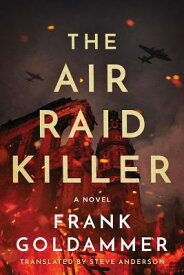 The Air Raid Killer: The First Case of Max Heller, Dresden Detetective AIR RAID KILLER (Max Heller, Dresden Detective) [ Frank Goldammer ]