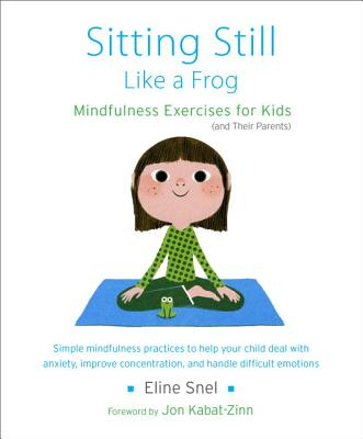 Sitting Still Like a Frog: Mindfulness Exercises for Kids (and Their Parents) [With CD (Audio)] SITTING STILL LIKE A FROG-W/CD [ Eline Snel ]