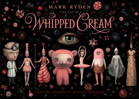ART OF WHIPPED CREAM,THE(H) [ MARK RYDEN ]