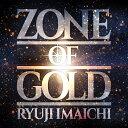 ZONE OF GOLD (CD+DVD+スマプラ) [ RYUJI IMAICHI ]