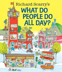 Richard Scarry's What Do People Do All Day? RICHARD SCARRYS WHAT DO PEOPLE [ Richard Scarry ]