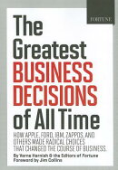 Fortune the Greatest Business Decisions of All Time: How Apple, Ford, IBM, Zappos, and Others Made R