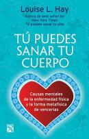 Tu Puedes Sanar Tu Cuerpo: Heal Your Body