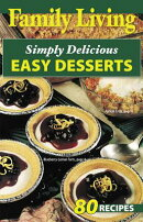 Family Living: Simply Delicious Easy Desserts