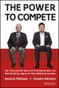 The Power to Compete: An Economist and an Entrepreneur on Revitalizing Japan in ...