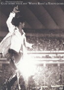 """10th Anniversary Year Final::GLAY DOME TOUR 2005 """"WHITE ROAD"""" in TOKYO DOME"""