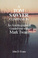 A Tom Sawyer Companion: An Autobiographical Guided Tour with Mark Twain