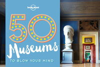 50MuseumstoBlowYourMind[LonelyPlanet]