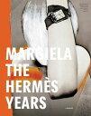 MARGIELA:THE HERMES YEARS(H) [ . ]