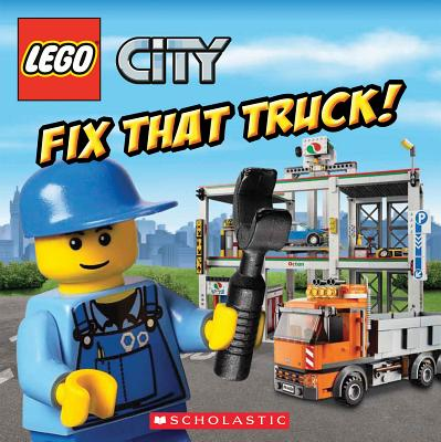 Lego City: Fix That Truck! LEGO CITY FIX THAT TRUCK (Lego City) [ Michael Anthony Steele ]