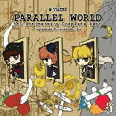 PARALLEL WORLD 5th Anniversary Complete Best 〜episode.0〜episode.3〜