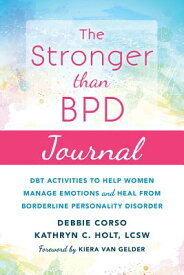 The Stronger Than Bpd Journal: Dbt Activities to Help Women Manage Emotions and Heal from Borderline STRONGER THAN BPD JOURNAL [ Debbie Corso ]