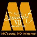 ソウル・サミット7 〜MO' sound, MO' influence〜 selected by SOUL POWER [ (V.A.) ]