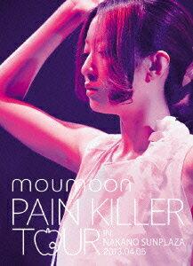 PAIN KILLER TOUR IN NAKANO SUNPLAZA 2013.04.05 [ moumoon ]