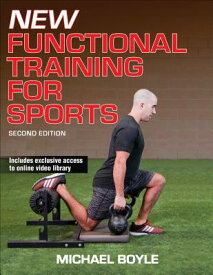 New Functional Training for Sports NEW FUNCTIONAL TRAINING FOR SP [ Michael J. Boyle ]