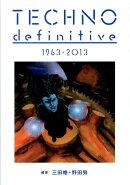 TECHNO definitive 1963-2013