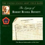 【輸入盤】The Legacy Of Robert Russell Bennett: United States Army Field Band