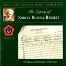 【輸入盤】The Legacy Of Robert Russell Bennett: United States Army Field Band
