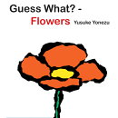 Guess What?--Flowers