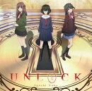 UNLOCK (アニメ盤 CD+DVD)