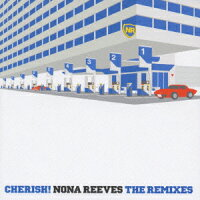 CHERISH!〜NONA_REEVES_THE_REMIXES